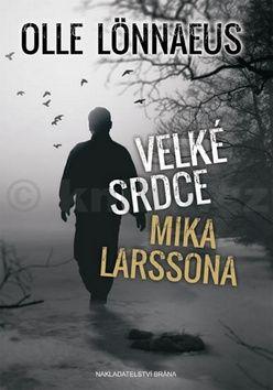 Olle Lönnaeus: Velké srdce Mika Larssona cena od 128 Kč