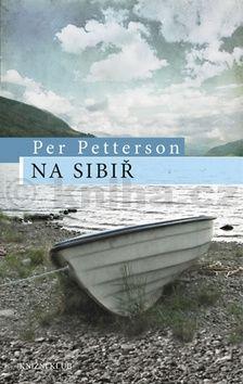 Per Petterson: Na Sibiř cena od 39 Kč
