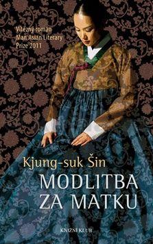 Šin Kjung-suk: Modlitba za matku cena od 199 Kč