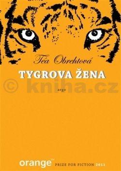 Téa Obreht: Tygrova žena cena od 261 Kč