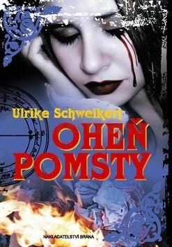 Ulrike Schweikert: Oheň pomsty cena od 33 Kč