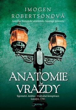 Imogen Robertson: Anatomie vraždy cena od 199 Kč