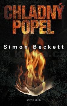 Simon Beckett: Chladný popel cena od 239 Kč