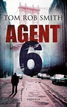 Tom Rob Smith: Agent 6 cena od 279 Kč