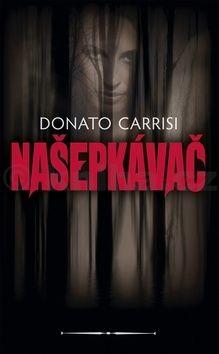 Donato Carrisi: Našepkávač cena od 330 Kč