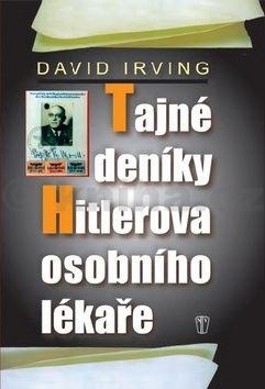 David Irving: Tajné deníky Hitlerova osobního lékaře cena od 212 Kč