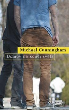 Michael Cunningham: Domov na konci světa cena od 341 Kč