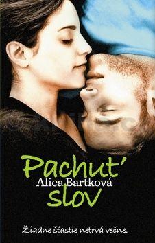 Alica Bartková: Pachuť slov cena od 216 Kč