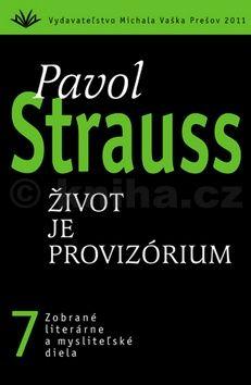 Pavol Strauss: Život je provizórium cena od 272 Kč