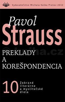Pavol Strauss: Preklady a korešpondencia cena od 276 Kč