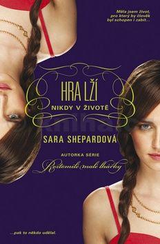 Sara Shepard: Hra lží 2 - Nikdy v životě cena od 152 Kč