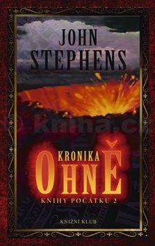 John Stephens: Knihy počátku 2: Kronika ohně cena od 268 Kč