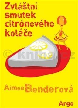 Aimee Bender: Zvláštní smutek citronového koláče cena od 196 Kč