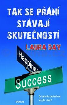 Laura Day: Tak se přání stávají skutečností cena od 175 Kč