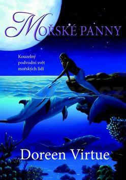 Doreen Virtue: Mořské panny - Kouzelný podvodní svět mořských lidí cena od 133 Kč