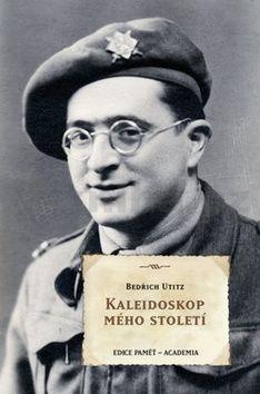 Bedřich Utitz: Kaleidoskop mého století cena od 247 Kč