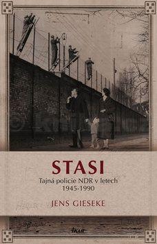 Jens Gieseke: Stasi. Tajná policie NDR v letech 1945-1990 cena od 239 Kč