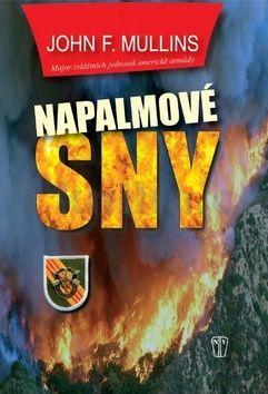 John F. Mullins: Napalmové sny cena od 177 Kč