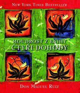 Don Miguel Ruiz: Moudrost z knihy Čtyři dohody cena od 96 Kč