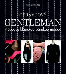 Bernhard Roetzel: Opravdový gentleman - Průvodce klasickou pánskou módou cena od 0 Kč