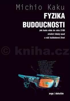 Michio Kaku: Fyzika budoucnosti cena od 392 Kč