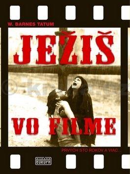 W. Barnes Tatum: Ježiš vo filme cena od 466 Kč