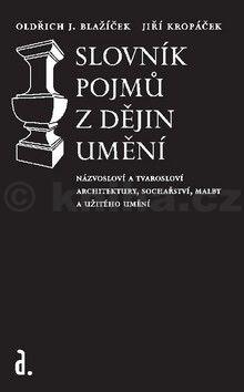 O. J. Blažíček, J. Kropáček: Slovník pojmů z dějin umění cena od 0 Kč
