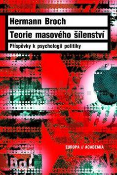 Hermann Broch: Teorie masového šílenství cena od 373 Kč