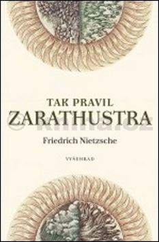 Friedrich Nietzsche: Tak pravil Zarathustra cena od 230 Kč