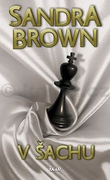Sandra Brown: V šachu cena od 183 Kč