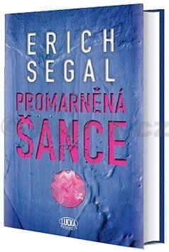Erich Segal: Promarněná šance cena od 50 Kč