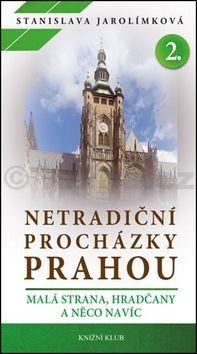 Stanislava Jarolímková: Netradiční procházky Prahou 2. cena od 237 Kč