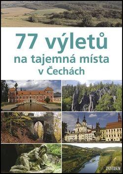 Ivo Paulík: 77 výletů na tajemná místa v Čechách cena od 239 Kč