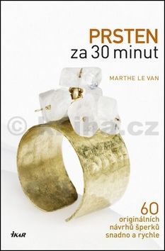 Marthe Le Van: Prsten za 30 minut cena od 63 Kč