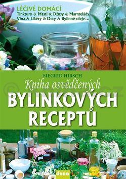 Siegrid Hirsch: Kniha osvědčených bylinkových receptů cena od 196 Kč