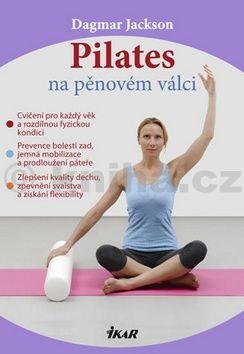 Dagmar Jackson: Pilates na pěnovém válci cena od 0 Kč