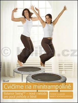 Annett Schönfelder, Yvonne Hyna: Cvičíme na minitrampolíně cena od 148 Kč