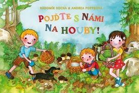 Andrea Popprová, Radomír Socha: Pojďte s námi na houby! cena od 57 Kč
