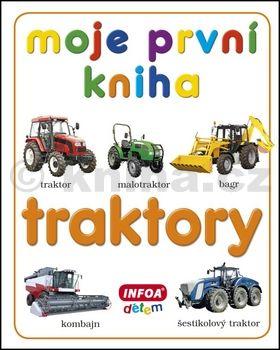 Kolektiv autorů: Moje první kniha - Traktory cena od 101 Kč