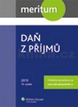Kolektiv autorů: Daň z příjmů 2013 cena od 799 Kč