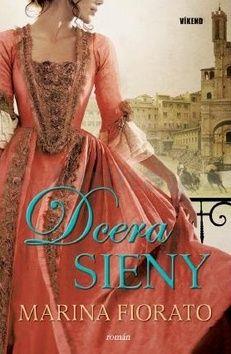 Marina Fiorato: Dcera Sieny cena od 189 Kč