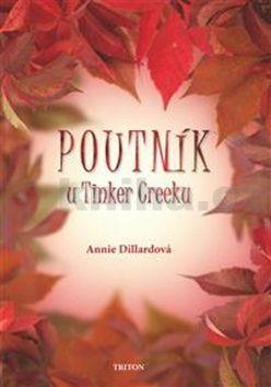 Annie Dillardová, Martin Jankovec: Poutník u Tinker Creeku cena od 186 Kč