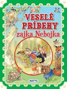 Veselé príbehy zajka Nebojka cena od 128 Kč