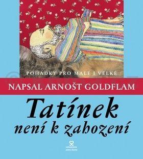Arnošt Goldflam, Petra Goldflamová-Štětinov: Tatínek není k zahození - 4. vydání cena od 168 Kč