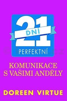 Doreen Virtue: 21 dní perfektní komunikace s vašimi anděly cena od 128 Kč
