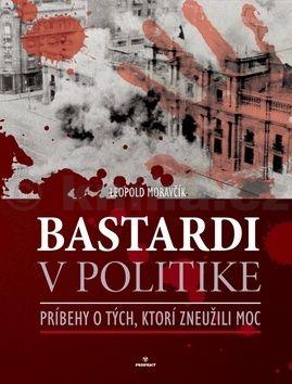 Leopold Moravčík Bastardi v politike cena od 397 Kč