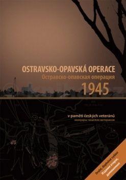 Ostravsko - opavská operace 1945 cena od 260 Kč