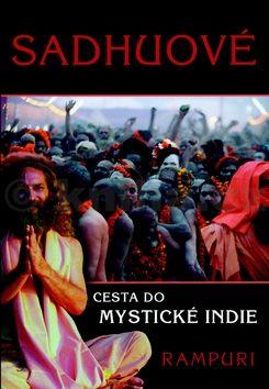 Rampuri: Sádhuové - Cesta do mystické Indie cena od 176 Kč