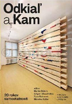 Odkiaľ a Kam - Kolektív autorov cena od 315 Kč