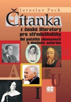 Jaroslav Pech: Čítanka z české literatury pro středoškoláky cena od 127 Kč